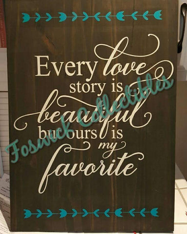Every Love Story ~ Hand-Painted Wood Sign