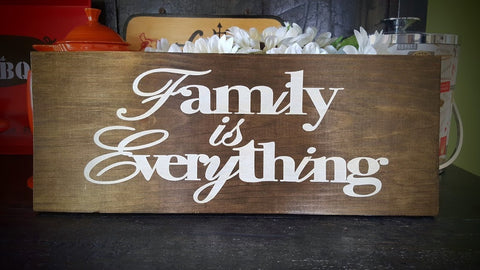 Family is Everything ~ Hand-Painted Wood Sign