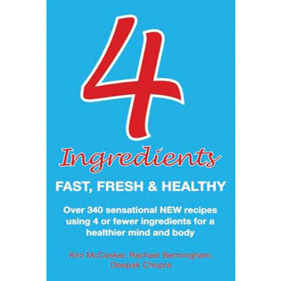 4 Ingredients Fast, Fresh & Healthy - cookbook