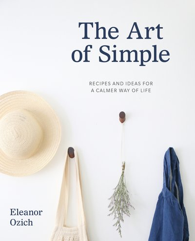 The Art of Simple by Eleanor Ozich
