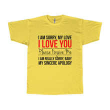 Load image into Gallery viewer, I Am Sorry Man Shirt