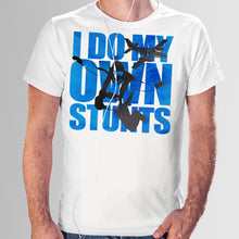 Load image into Gallery viewer, I Do My Own Stunts T Shirt