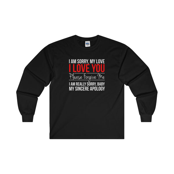 I Am Sorry Long Sleeve Shirt