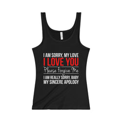 I Am Sorry Women Tank Shirt