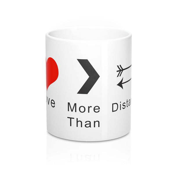 Love More Than Distance Mug 11oz