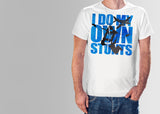 I Do My Own Stunts T Shirt