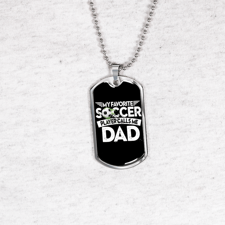 """Personalized Jewelry Dog Tag Stainless Steel or 18k Gold Plating """"My  Favorite Soccer Player Calls Me Dad"""""""