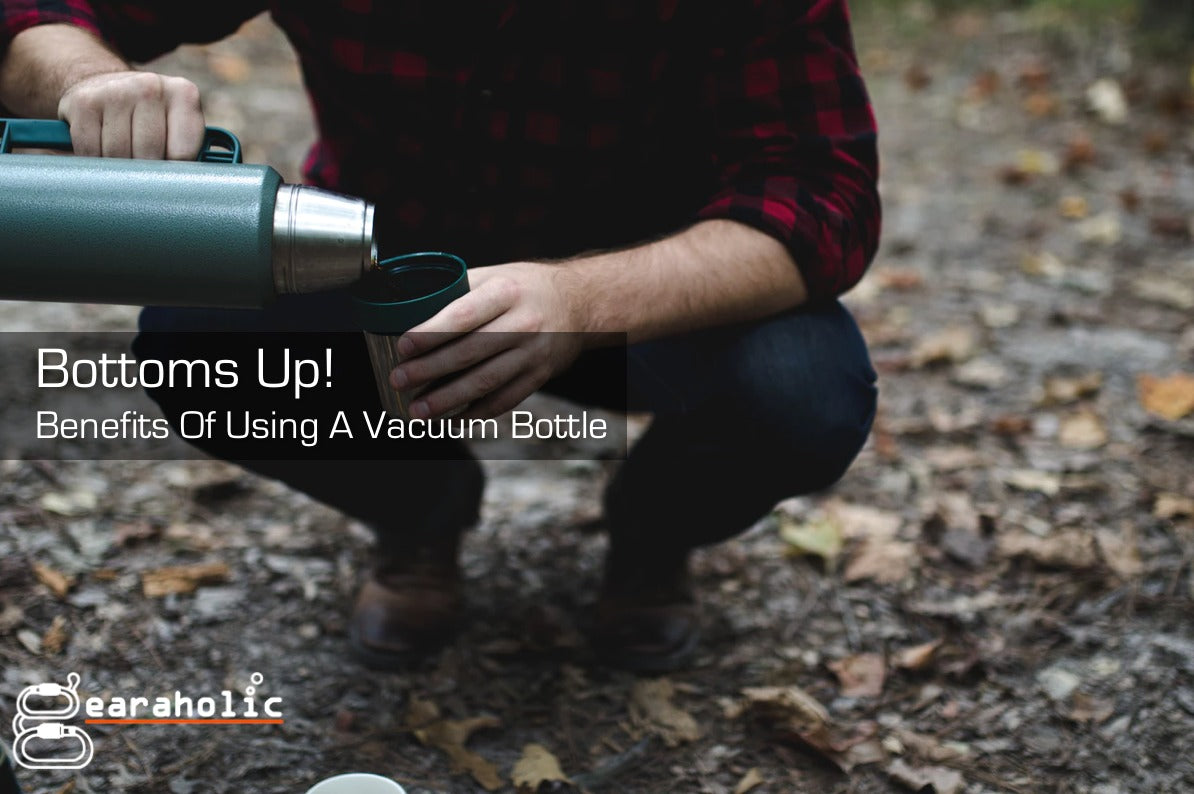Bottoms Up: Benefits Of Using A Vacuum Bottle-Gearaholic Singapore