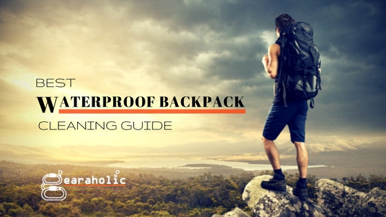 Best Waterproof Backpack Cleaning Guide-Gearaholic Singapore