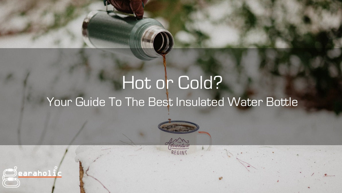 Hot or Cold: Your Guide To The Best Insulated Water Bottle-Gearaholic Singapore