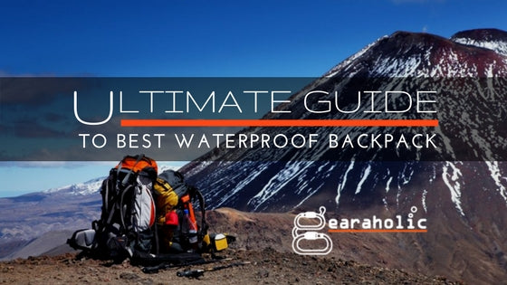 Your Ultimate Guide to the Best Waterproof Backpacks-Gearaholic Singapore