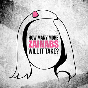 How Many More Zainabs Will It Take? #justiceforzainab