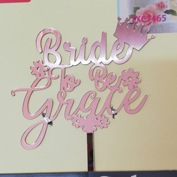 Acrylic cake topper Bride to be Rose Gold, (nr9)