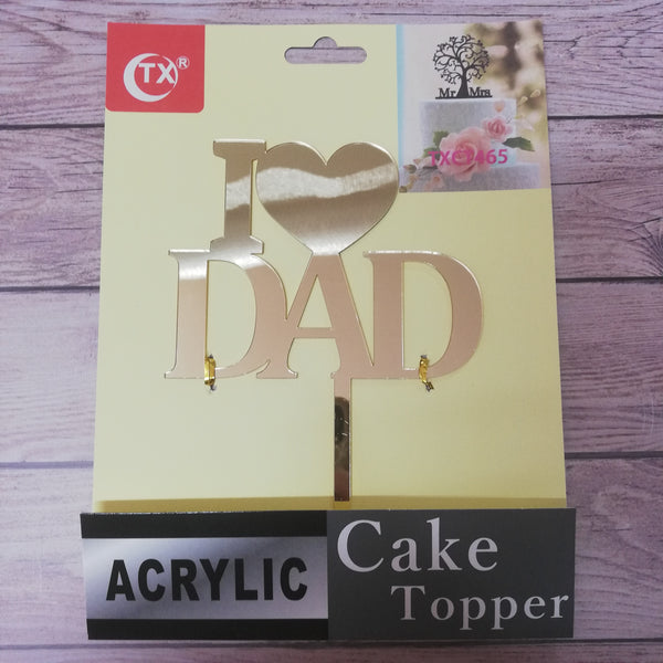 Nr19 Acrylic cake topper I love Dad Gold
