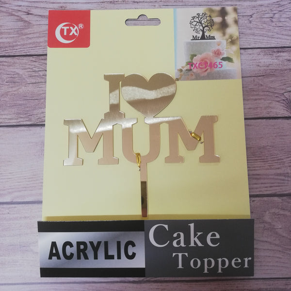 Acrylic cake topper I love Mum Gold, 18