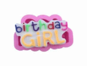 Birthday Girl silicone mould, for fondant, size of mould 10x6cm