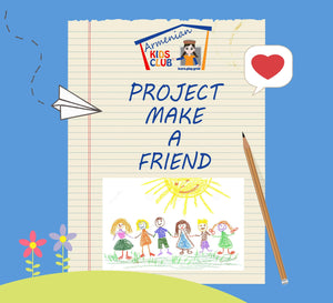Project Make A Friend - Armenian Kids Club