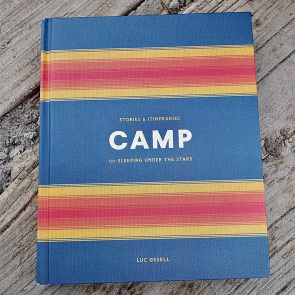CAMP Stories & Itineraries for Sleeping Under the Stars