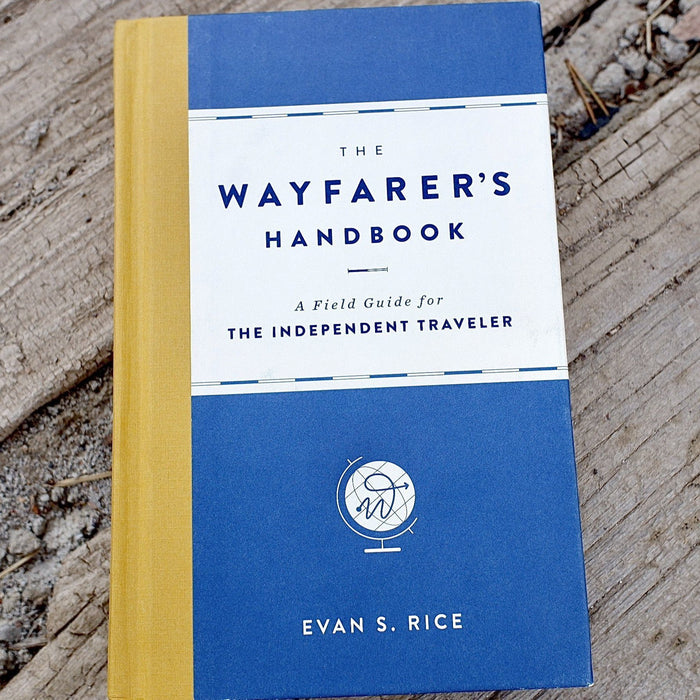 The Wayfarer's Handbook for the Independent Traveler