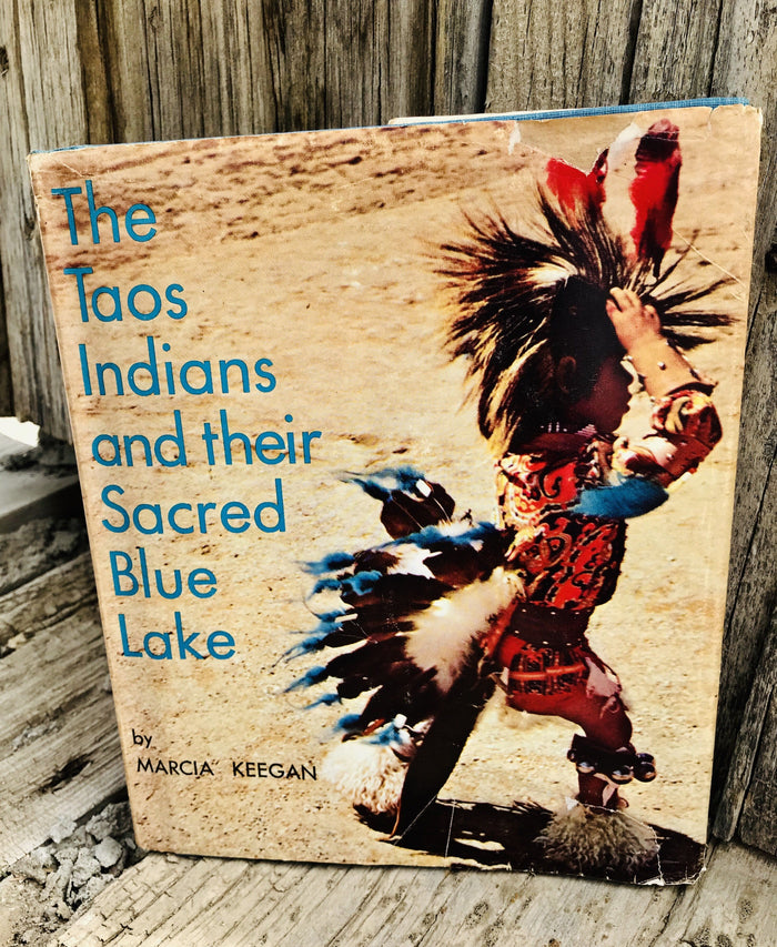 The Taos Indians and their Sacred Blue Lake - 1st Edition