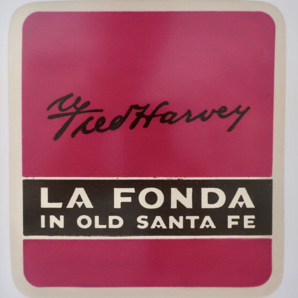 Fred Harvey hotel luggage label La Fonda Hotel Santa Fe New Mexico