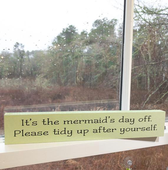 Sill Sitter - It's the mermaids day off. Please tidy up after yourself - Green