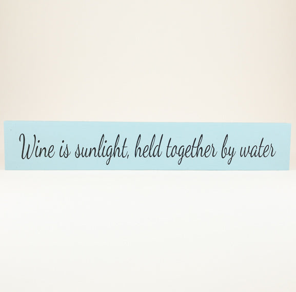 Sill Sitter - Wine is sunlight, held together by water - Blue