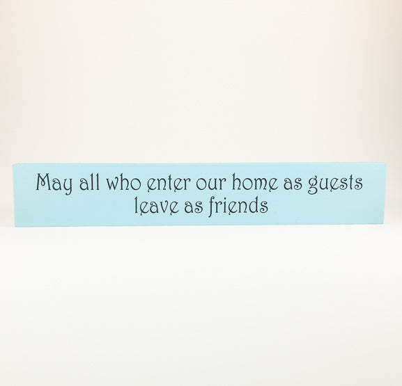 Sill Sitter - May all who enter our home as guests leave as friends - Blue