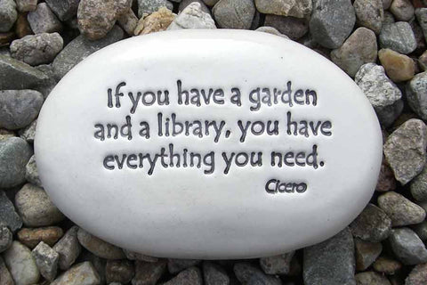 Ceramic Garden Stone - If you have a garden and a library, you have everything you need.