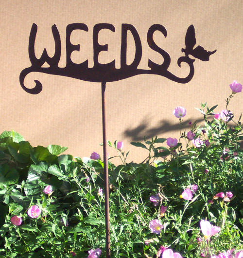 "Steel garden stake that reads ""weeds"""
