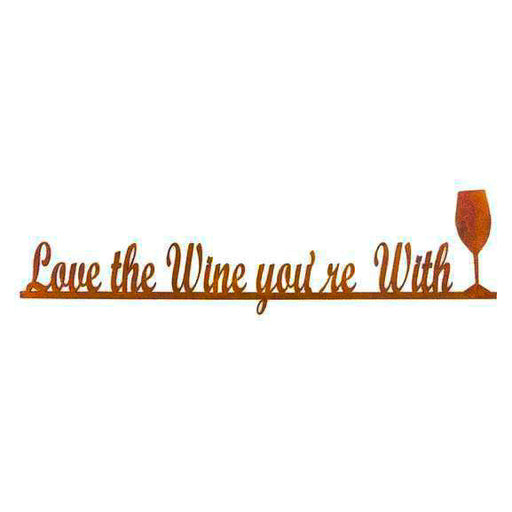 Sign - Love the Wine You're With