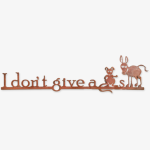 Sign - I Don't Give a Rat's Ass