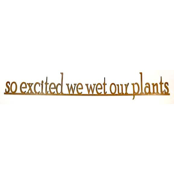 Sign - So Excited we Wet Our Plants