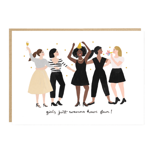 'Girls Just Wanna Have Fun' greeting card by Jade Fisher
