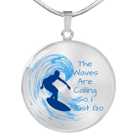The Waves Are Calling So I Must Go Pendant - Print Fads