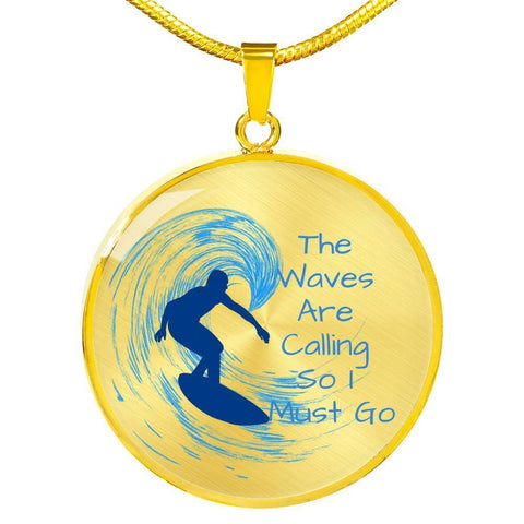 Image of The Waves Are Calling So I Must Go Pendant - Print Fads