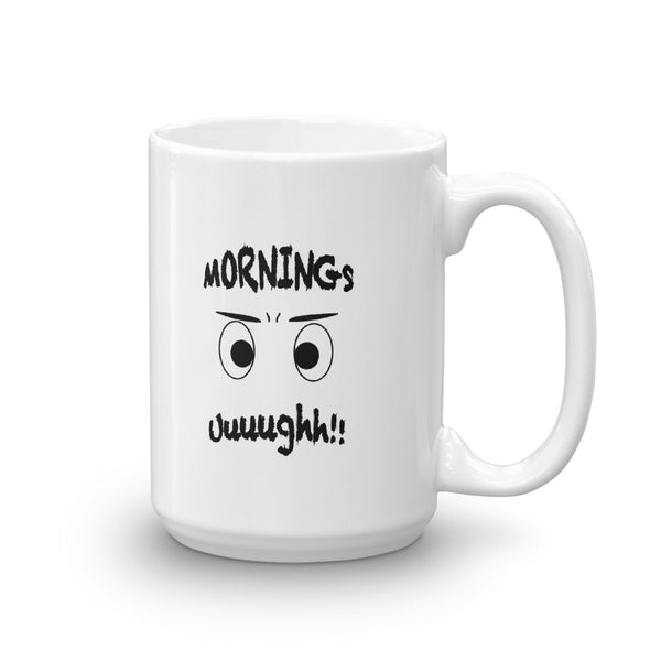 Mornings Uuughh Mug
