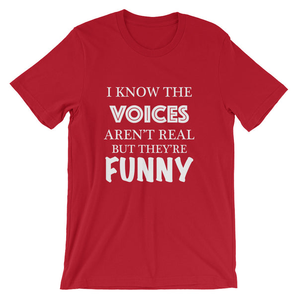 I Know The Voices Aren't Real Short-Sleeve Unisex T-Shirt