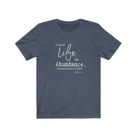 Life in Abundance John 10:10 - Bella + Canvas Jersey Cotton Tee