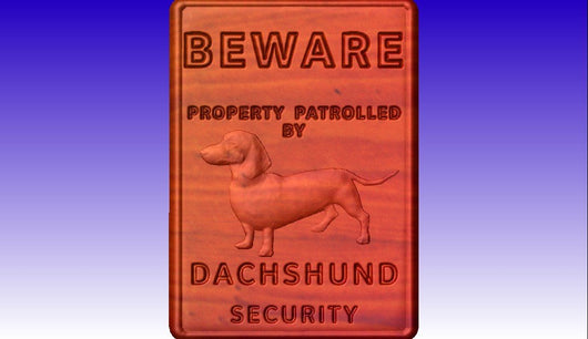 Beware of Dachshund  Sign -  3D CNC Vector Art