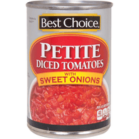 Best Choice Petite Diced Tomatoes W/Sweet Onion