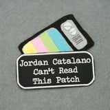 Jordan Catalano Can't Read This Patch / Black and White / Embroidered Iron-on Patch