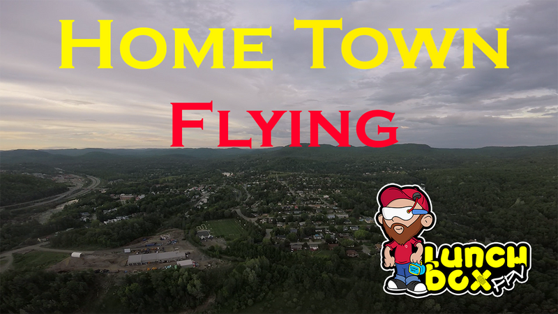 HOME TOWN FLYING FPV
