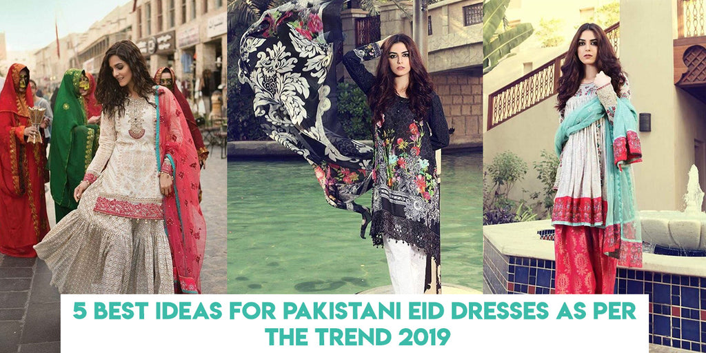 be237e8a2 5 Best Ideas For Pakistani Eid Dresses as per the Trend 2019 ...