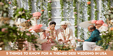 5 Things to know for a Themed Desi Wedding in USA