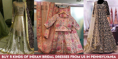 Buy 5 Kinds of Indian Bridal Dresses from us in Pennsylvania USA