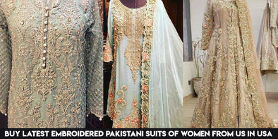 Buy Latest Embroidered Pakistani Suits of Women from us in USA