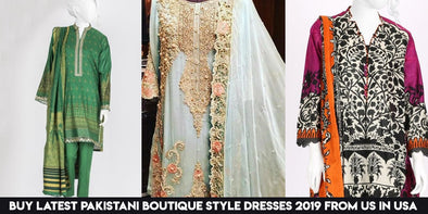 Buy Latest Pakistani Boutique Style Dresses 2019 from us in USA