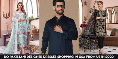 Do Pakistani Designer Dresses Shopping in USA from Us in 2020