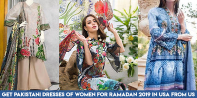 Get Pakistani Dresses of Women for Ramadan 2019 in USA from us